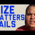 Fails: Does Size Matter?
